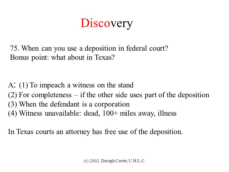 Discovery 75. When can you use a deposition in federal court