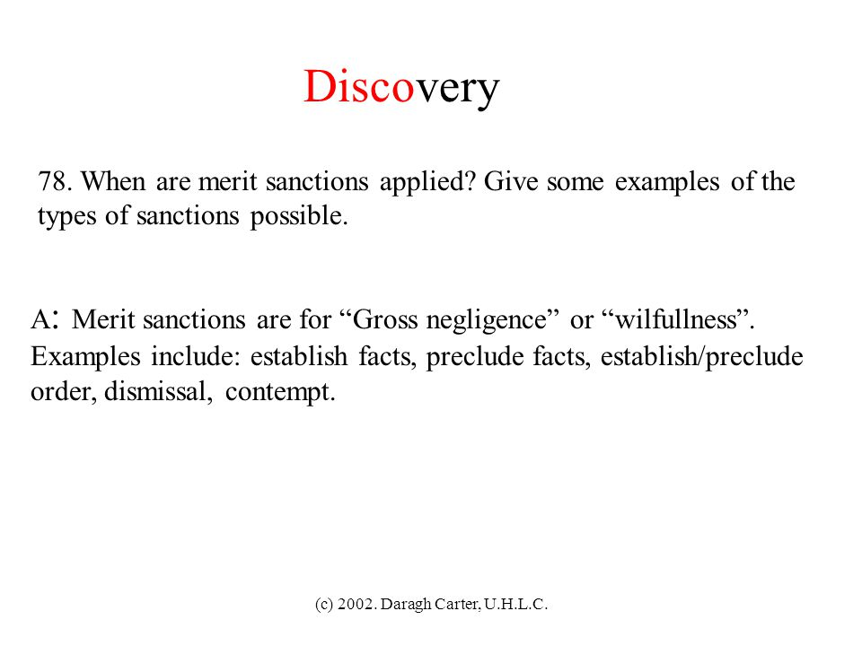 Discovery 78. When are merit sanctions applied Give some examples of the. types of sanctions possible.