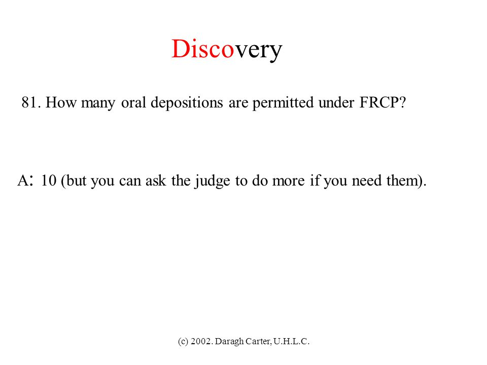 Discovery 81. How many oral depositions are permitted under FRCP