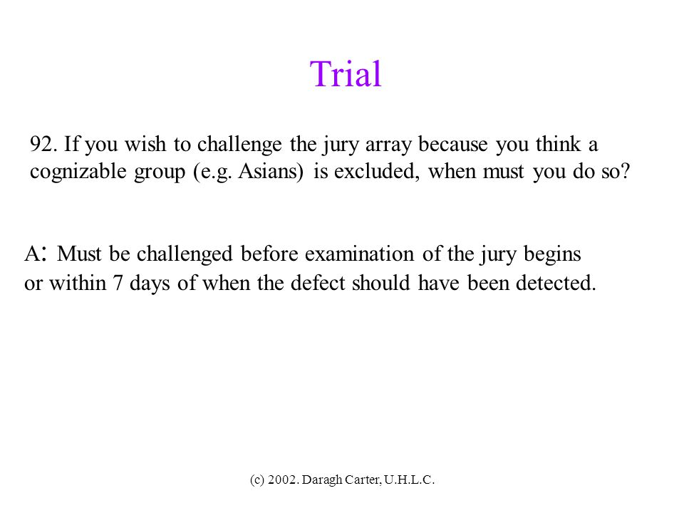 Trial 92. If you wish to challenge the jury array because you think a