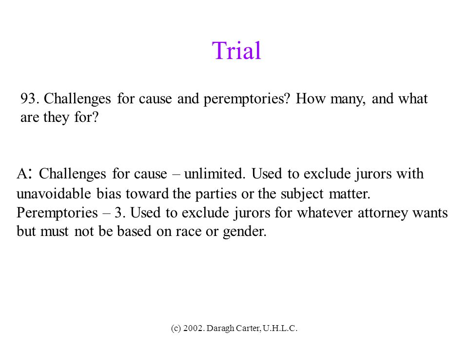 Trial 93. Challenges for cause and peremptories How many, and what