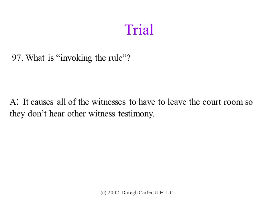 Trial 97. What is invoking the rule