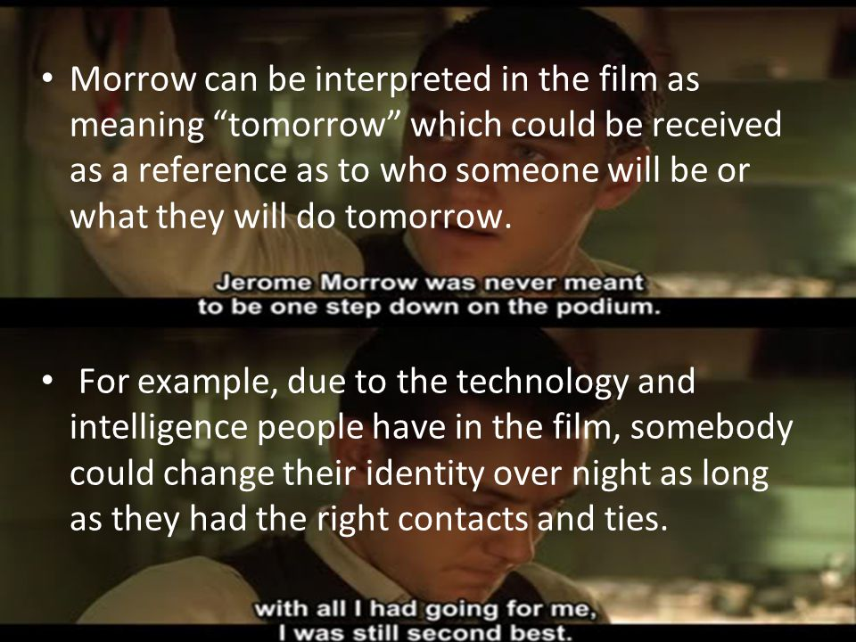Morrow can be interpreted in the film as meaning tomorrow which could be received as a reference as to who someone will be or what they will do tomorrow.