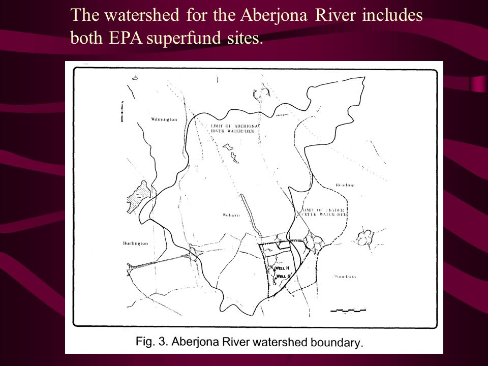 The watershed for the Aberjona River includes both EPA superfund sites.