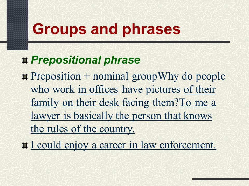 Groups and phrases Prepositional phrase