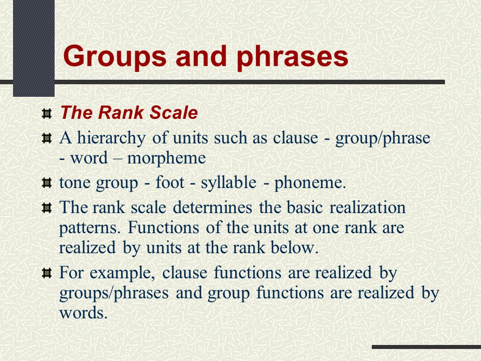 Groups and phrases The Rank Scale