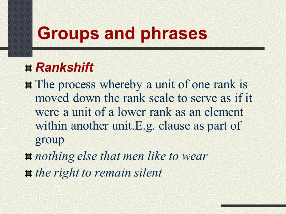 Groups and phrases Rankshift