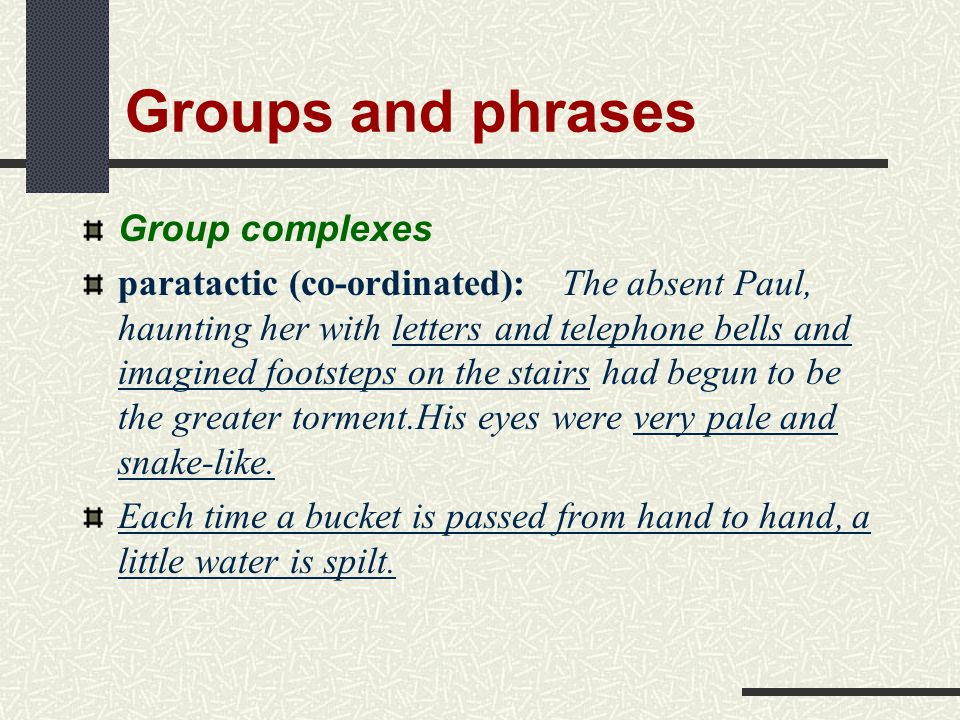 Groups and phrases Group complexes