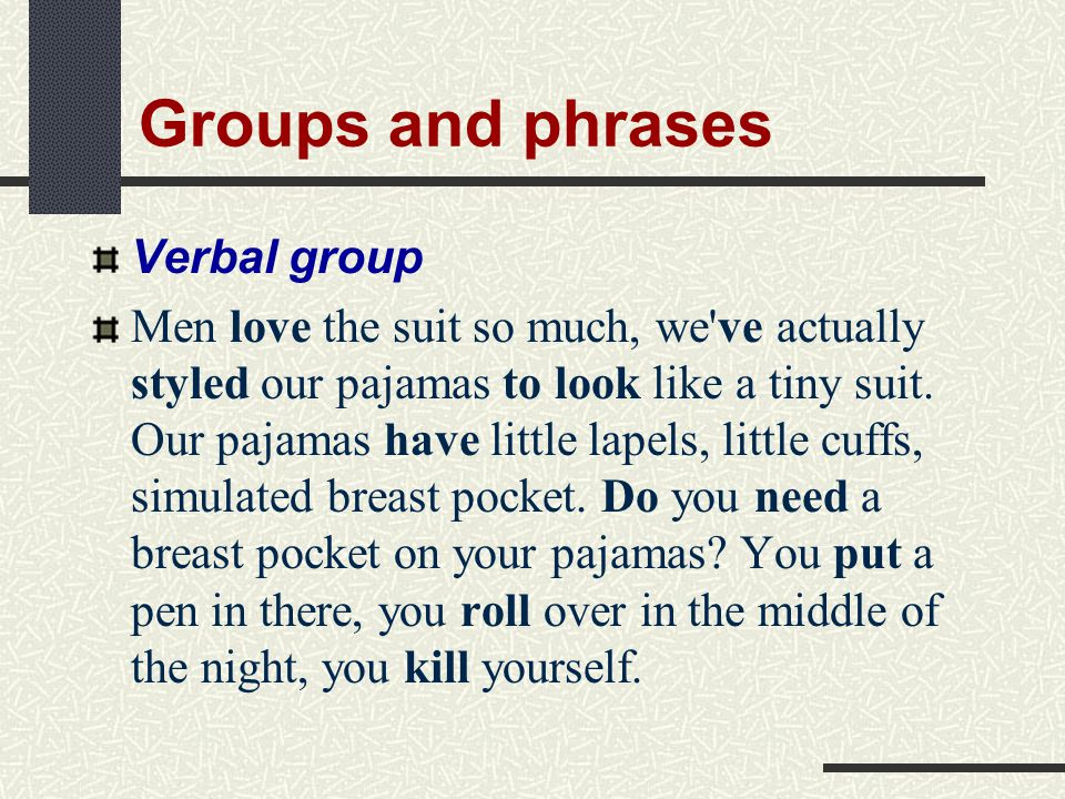 Groups and phrases Verbal group
