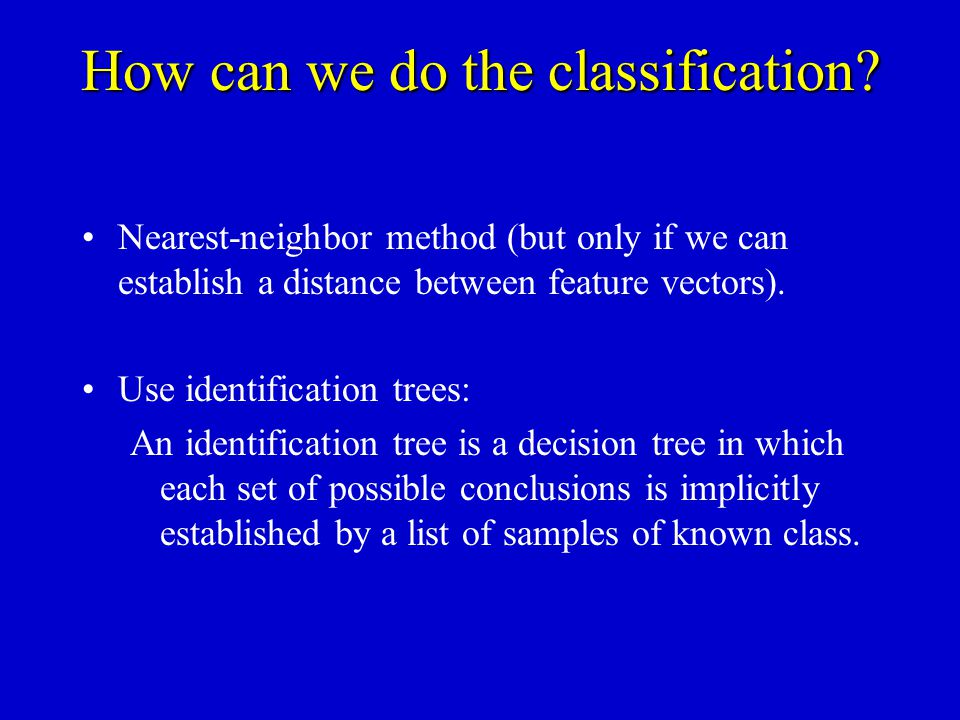 How can we do the classification