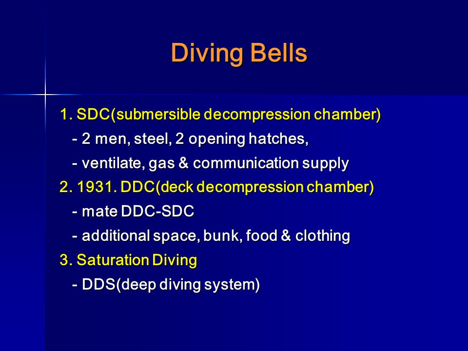 Diving Bells 1. SDC(submersible decompression chamber)