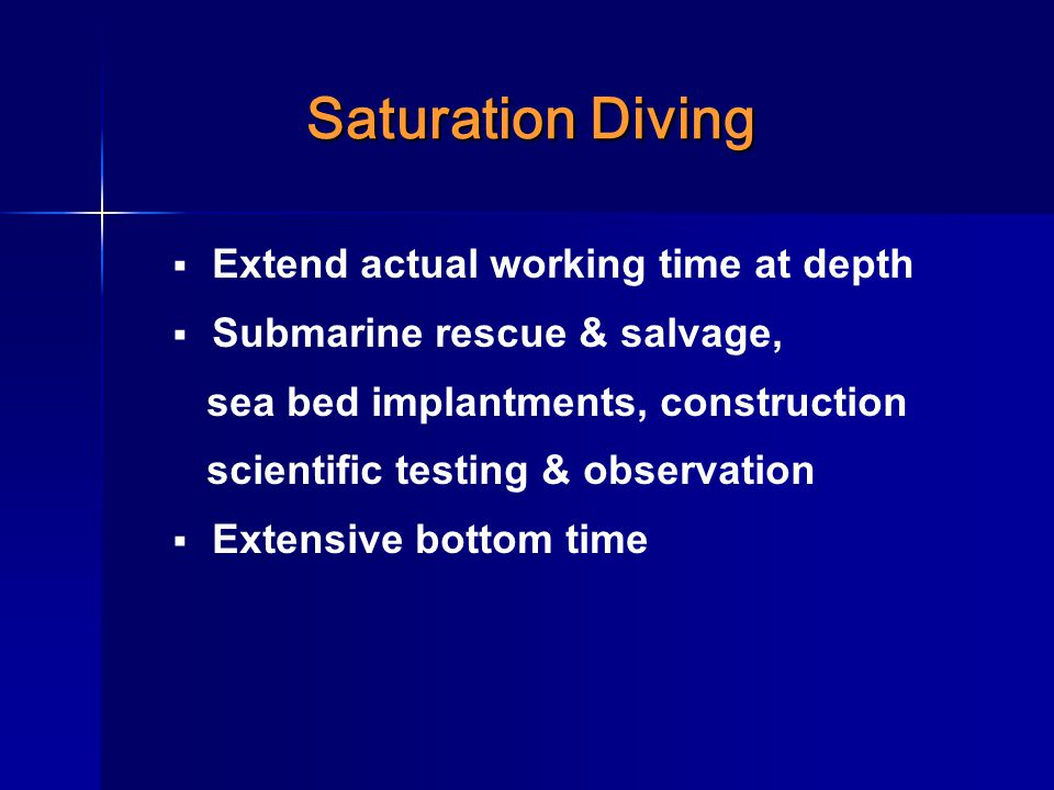Saturation Diving Extend actual working time at depth