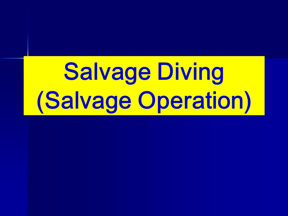 Salvage Diving (Salvage Operation)