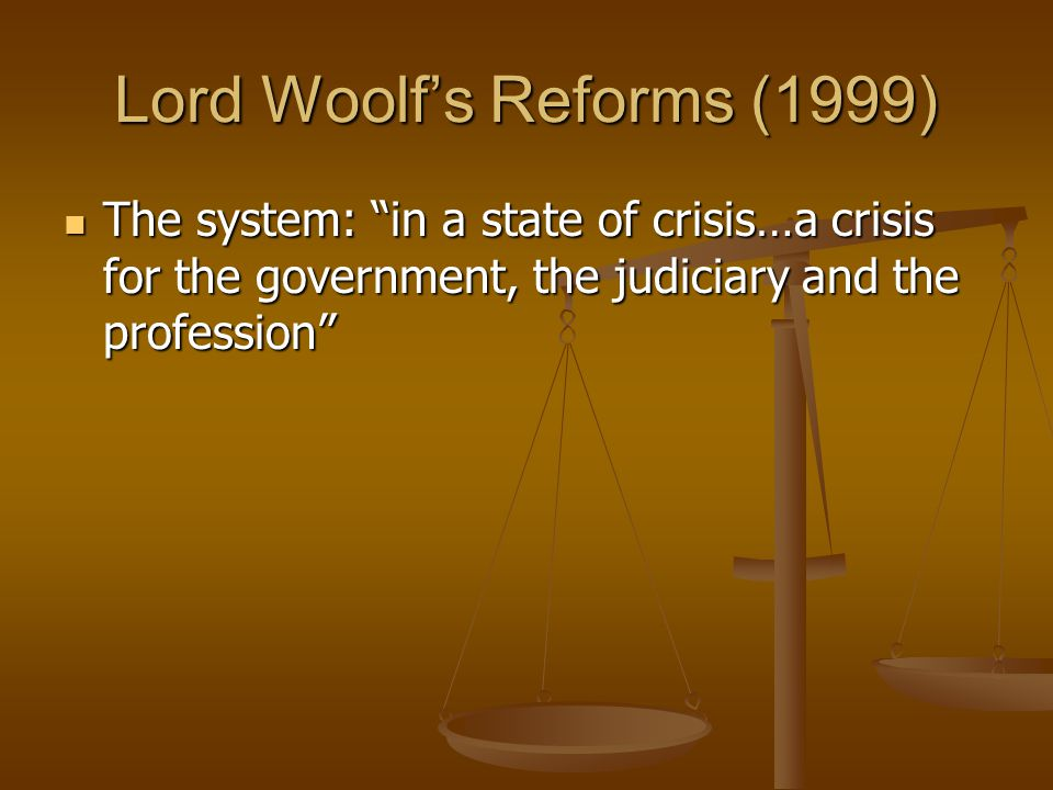 Lord Woolf's Reforms (1999)