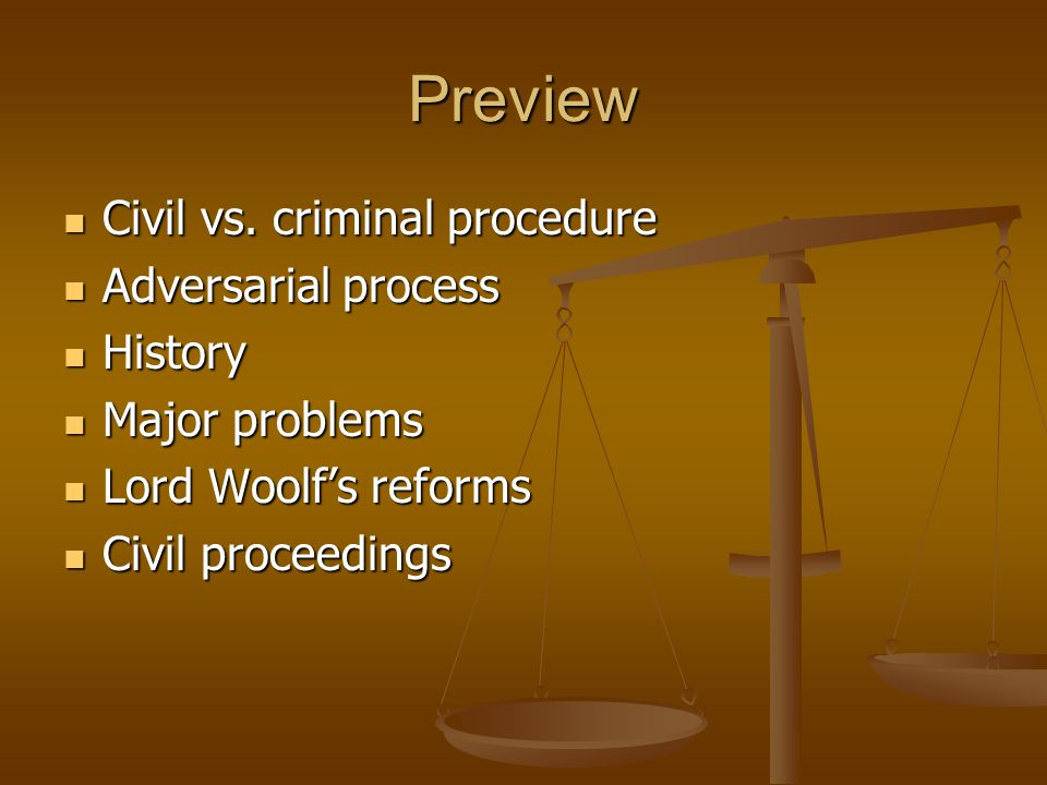 Preview Civil vs. criminal procedure Adversarial process History