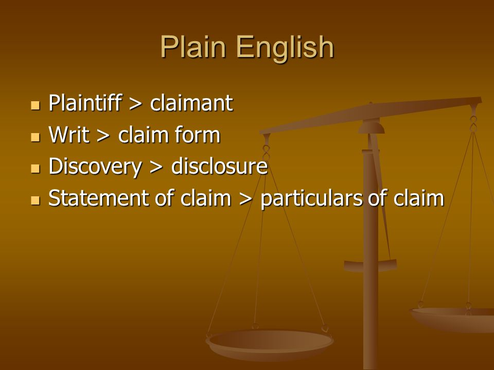 Plain English Plaintiff > claimant Writ > claim form
