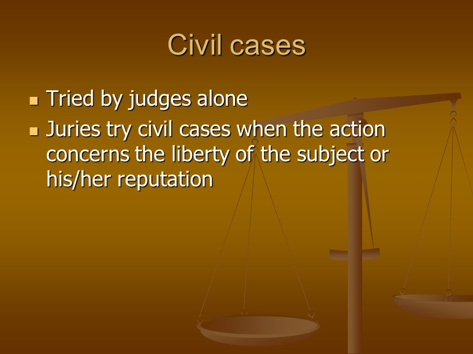 Civil cases Tried by judges alone