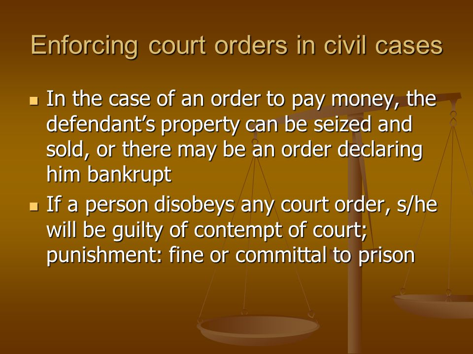 Enforcing court orders in civil cases