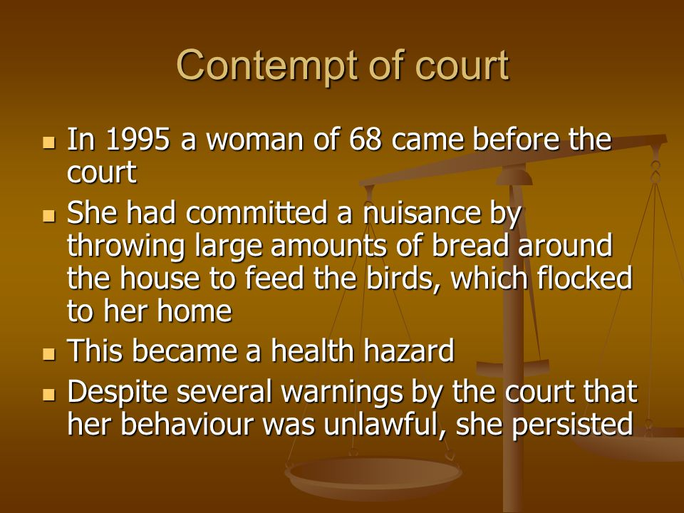 Contempt of court In 1995 a woman of 68 came before the court
