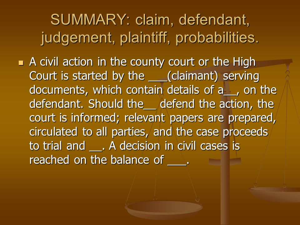 SUMMARY: claim, defendant, judgement, plaintiff, probabilities.
