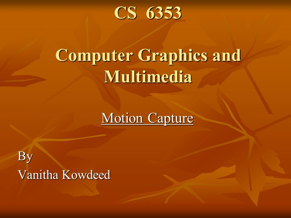 CS 6353 Computer Graphics and Multimedia