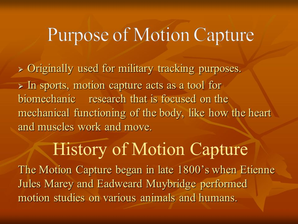 Purpose of Motion Capture
