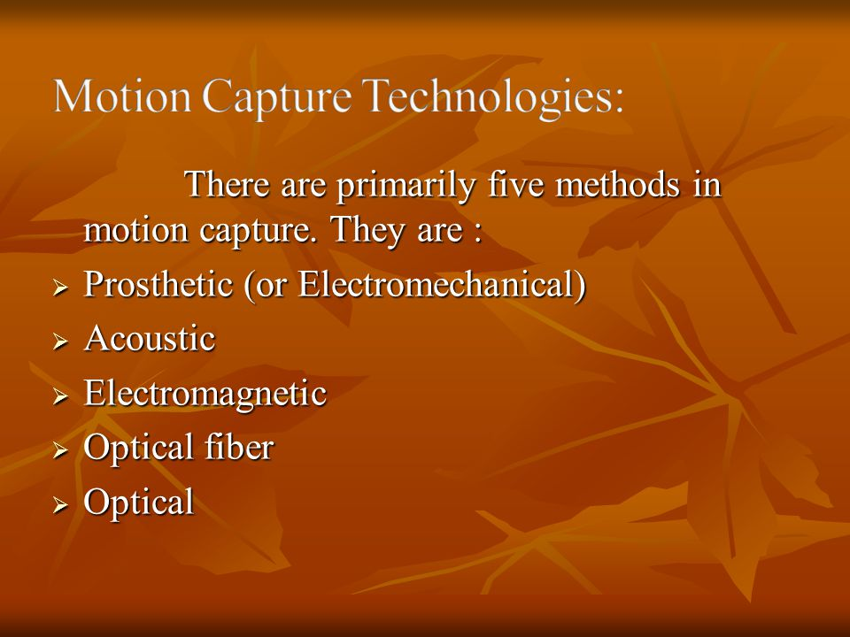 Motion Capture Technologies: