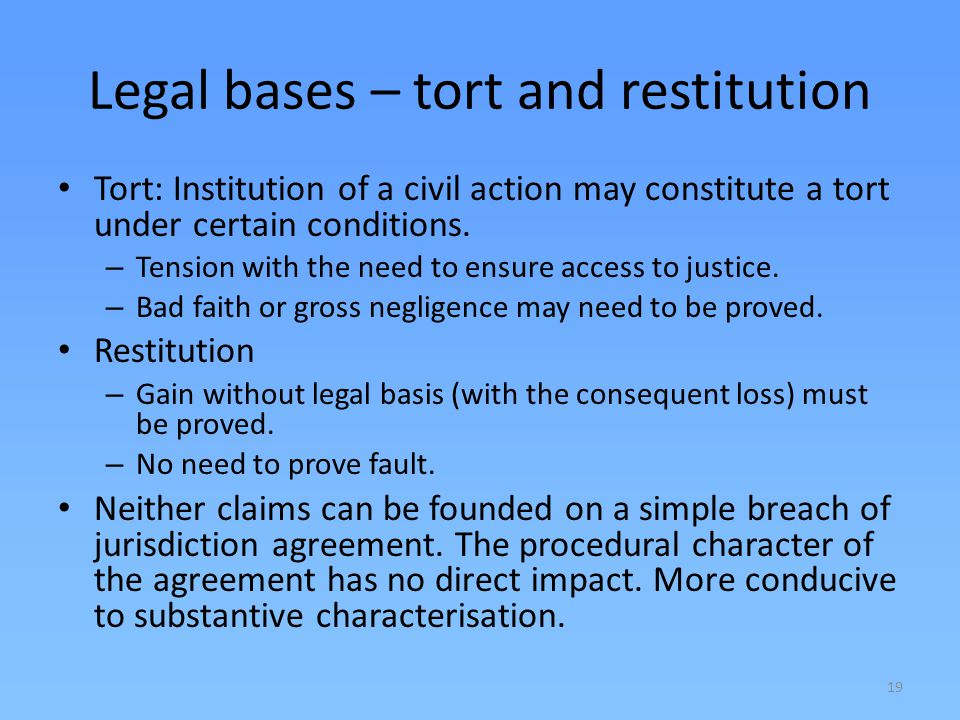 Legal bases – tort and restitution