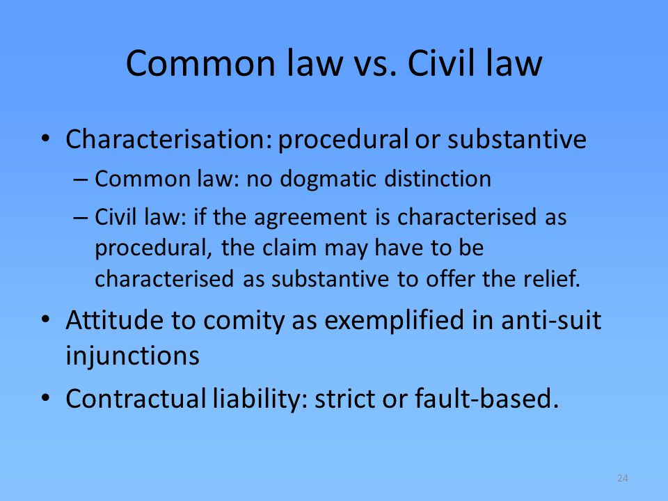Common law vs. Civil law Characterisation: procedural or substantive