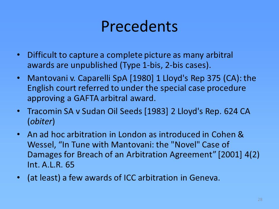 Precedents Difficult to capture a complete picture as many arbitral awards are unpublished (Type 1-bis, 2-bis cases).