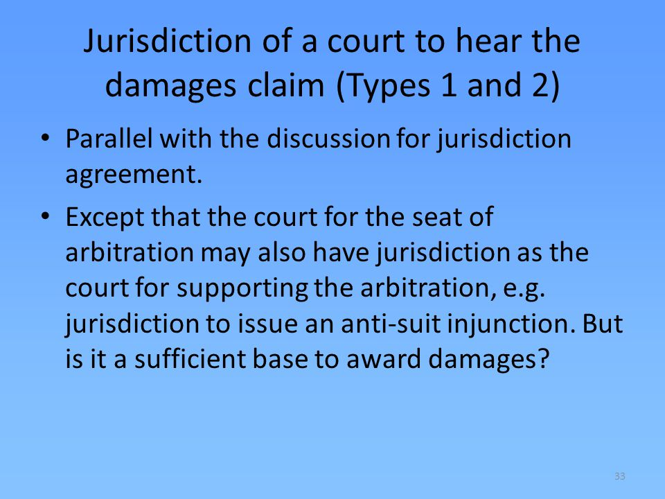 Jurisdiction of a court to hear the damages claim (Types 1 and 2)