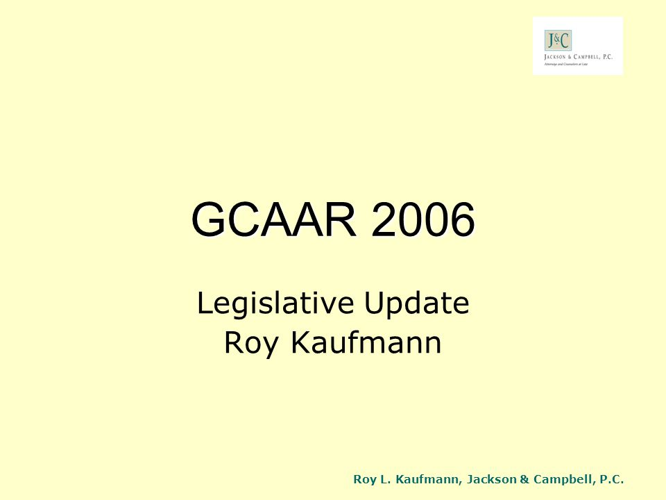 Legislative Update Roy Kaufmann