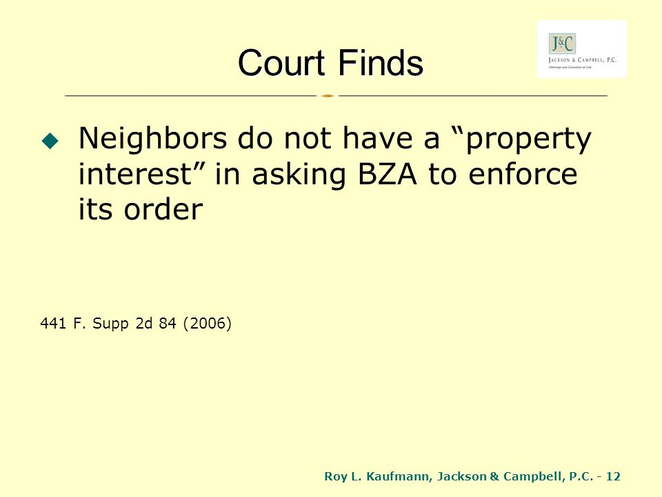 Court Finds Neighbors do not have a property interest in asking BZA to enforce its order. 441 F. Supp 2d 84 (2006)