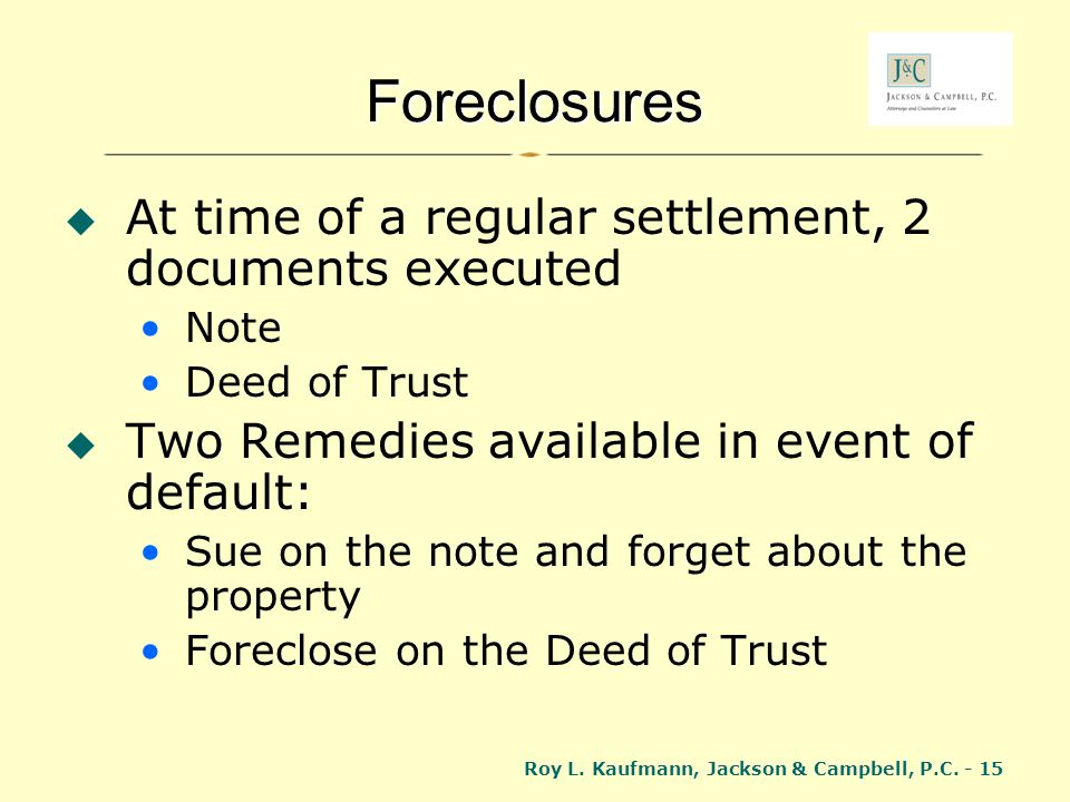 Foreclosures At time of a regular settlement, 2 documents executed