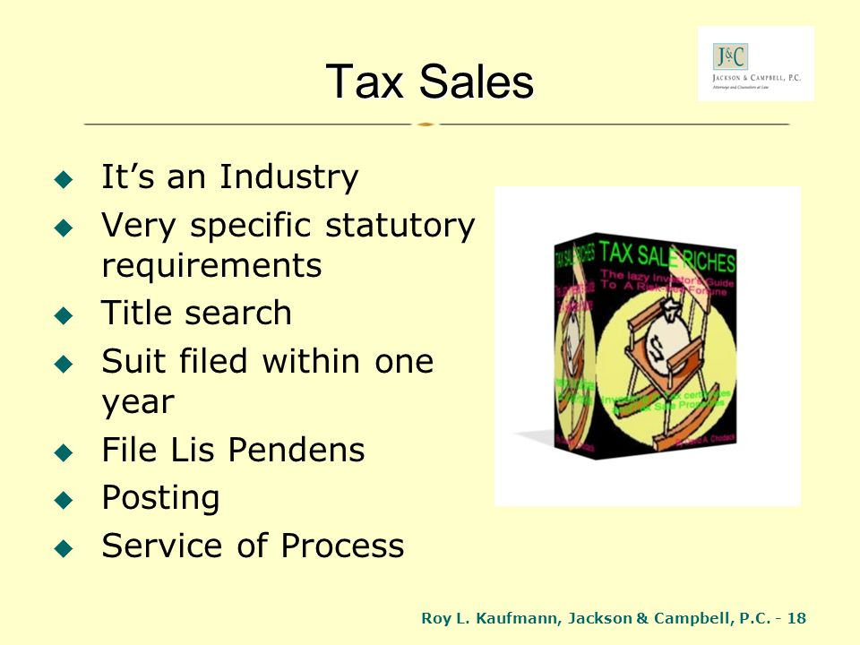 Tax Sales It's an Industry Very specific statutory requirements