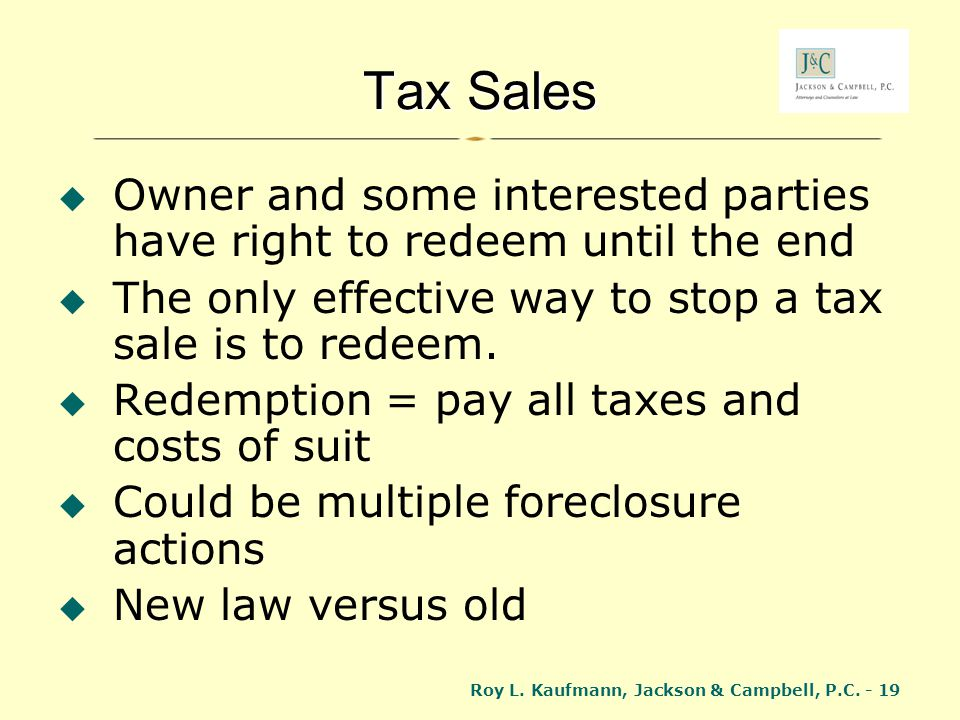 Tax Sales Owner and some interested parties have right to redeem until the end. The only effective way to stop a tax sale is to redeem.