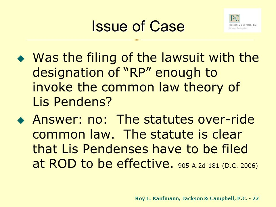 Issue of Case Was the filing of the lawsuit with the designation of RP enough to invoke the common law theory of Lis Pendens