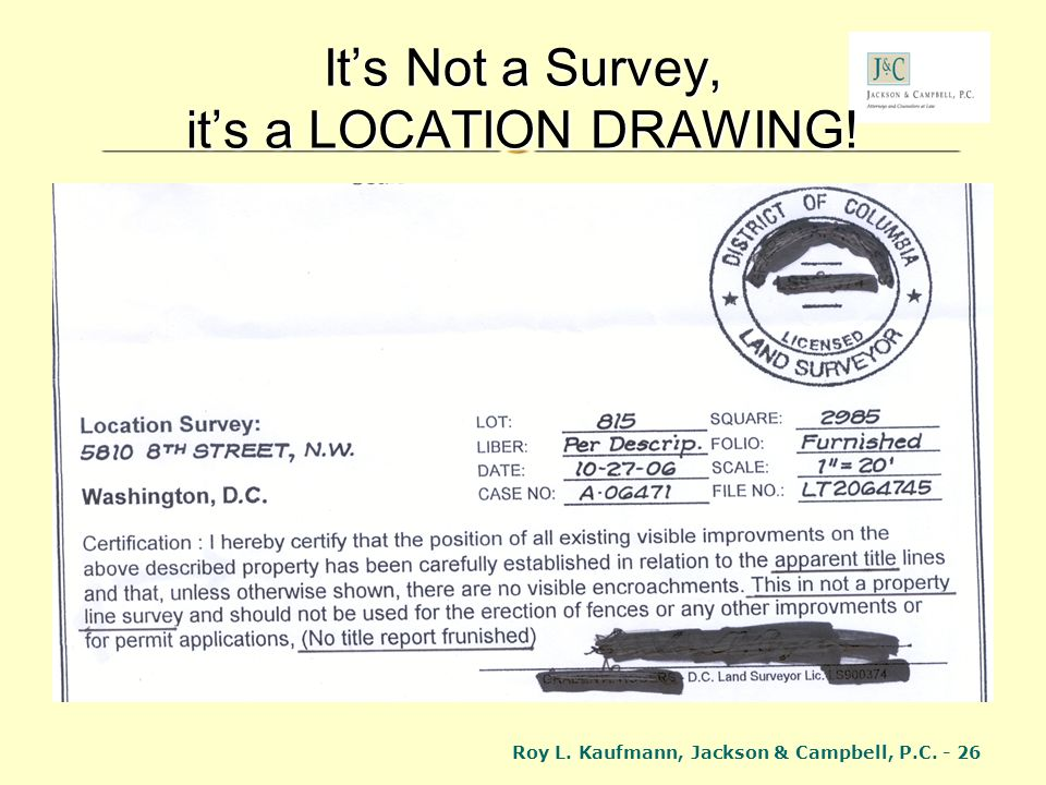 It's Not a Survey, it's a LOCATION DRAWING!