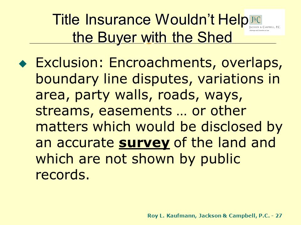 Title Insurance Wouldn't Help the Buyer with the Shed