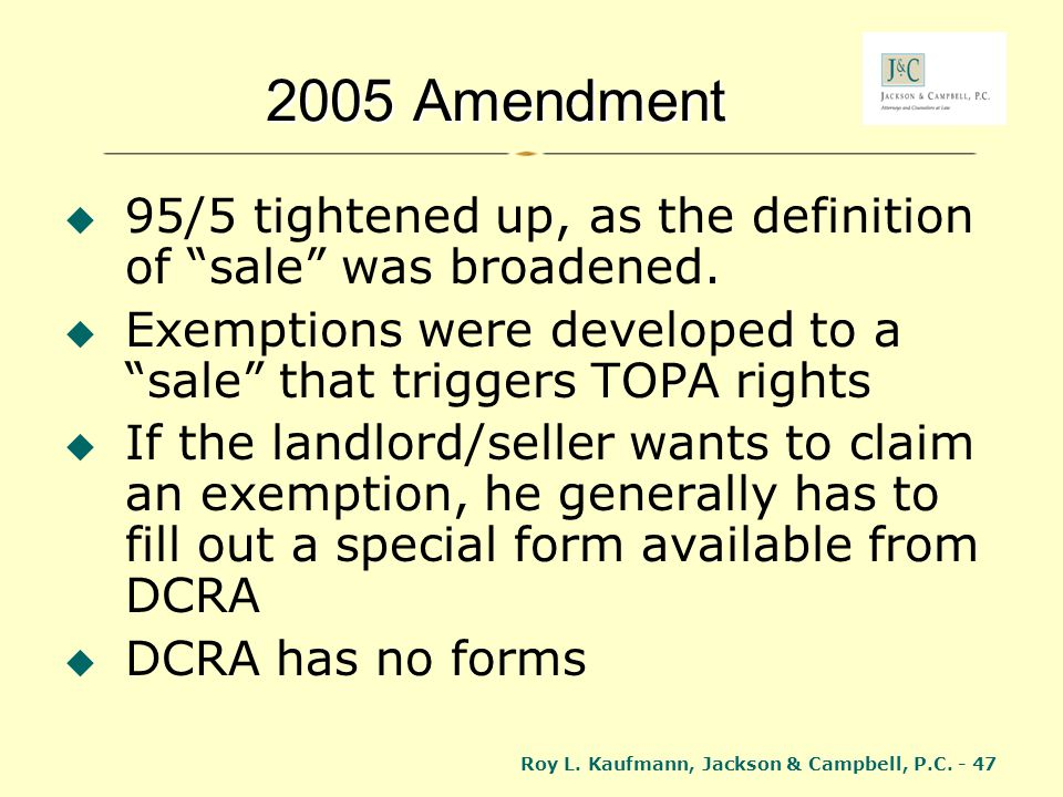 2005 Amendment 95/5 tightened up, as the definition of sale was broadened. Exemptions were developed to a sale that triggers TOPA rights.