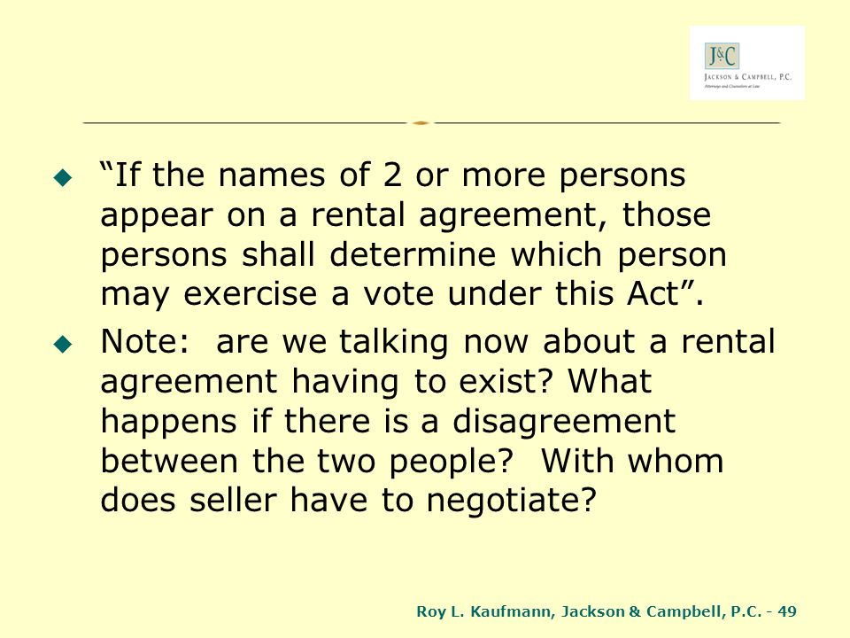 If the names of 2 or more persons appear on a rental agreement, those persons shall determine which person may exercise a vote under this Act .