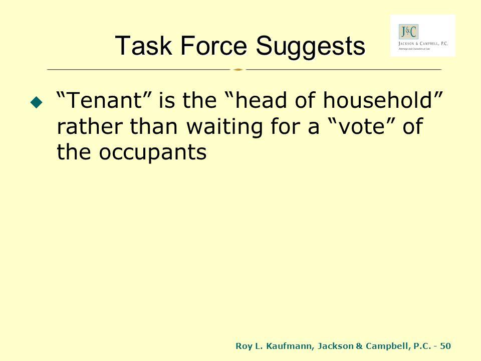 Task Force Suggests Tenant is the head of household rather than waiting for a vote of the occupants.