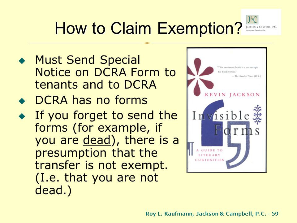How to Claim Exemption Must Send Special Notice on DCRA Form to tenants and to DCRA. DCRA has no forms.