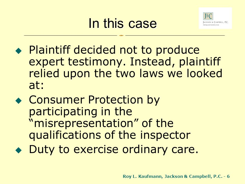 In this case Plaintiff decided not to produce expert testimony. Instead, plaintiff relied upon the two laws we looked at: