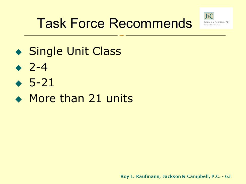 Task Force Recommends Single Unit Class 2-4 5-21 More than 21 units
