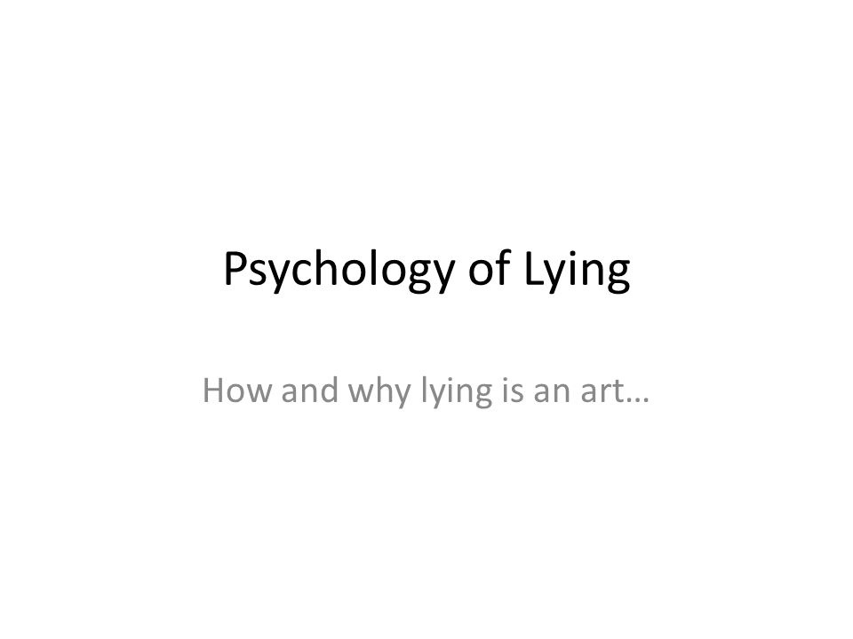 How and why lying is an art…