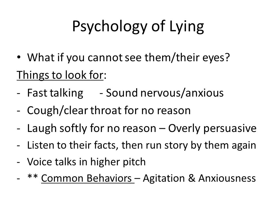 Psychology of Lying What if you cannot see them/their eyes