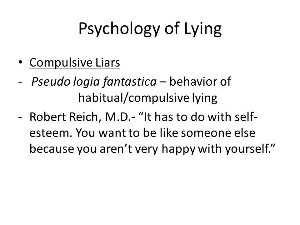 Psychology of Lying Compulsive Liars