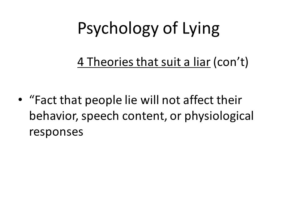 Psychology of Lying 4 Theories that suit a liar (con't)