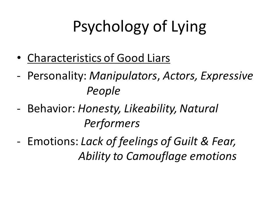 Psychology of Lying Characteristics of Good Liars